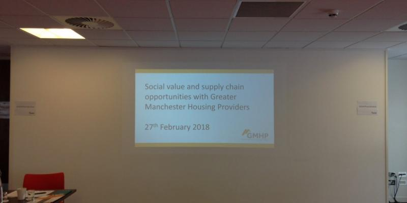 Social value and supply chain opportunities with Greater Manchester Housing Providers 27th February 2018